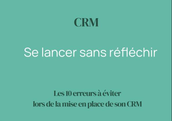 CRM : Se lancer sans réfléchir