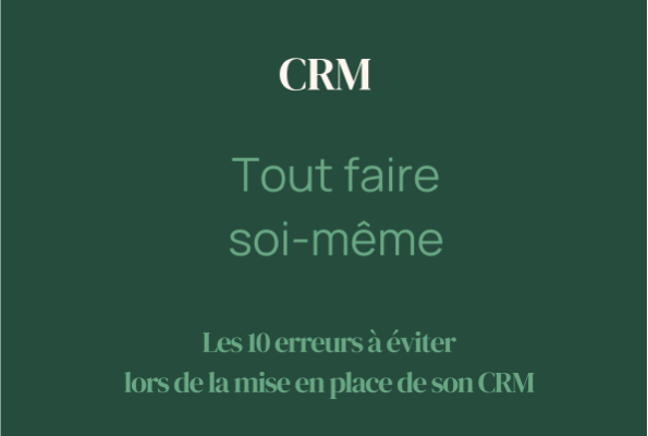 CRM : Tout faire soi-même
